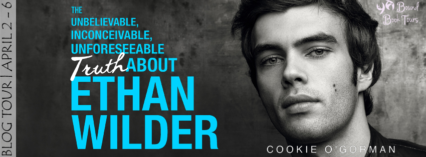 BLOG TOUR+GIVEAWAY+EXCERPT: The Unbelievable, Inconceivable, Unforeseeable Truth About Ethan Wilder by Cookie O' Gorman
