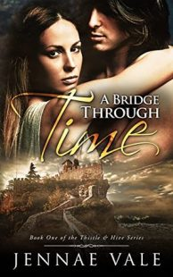 BOOK REVIEW – A Bridge Through Time (Thistle & Hive #1) by Jennae Vale