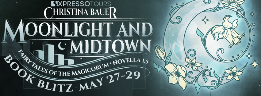 REVIEW & GIVEAWAY - Moonlight And Midtown (Fairy Tales of the Magicorum #1.5) by Christina Bauer