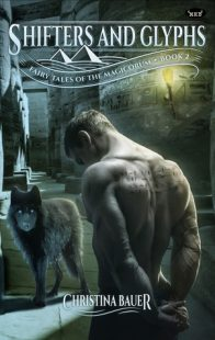 BOOK REVIEW & GIVEAWAY: Shifters and Glyphs (Fairy Tales of the Magicorum #2) by Christina Bauer