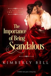 BOOK REVIEW – The Importance of Being Scandalous (A Tale of Two Sisters #1) by Kimberly Bell