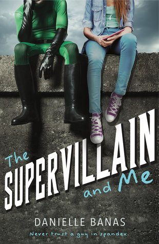 The Supervillain and Me by Danielle Banas