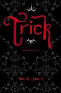 BOOK REVIEW: Trick (Foolish Kingdoms #1) by Natalia Jaster