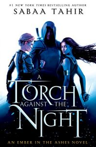 RE-READ BLOG TOUR: A Torch Against the Night (An Ember in the Ashes #2) by Sabaa Tahir