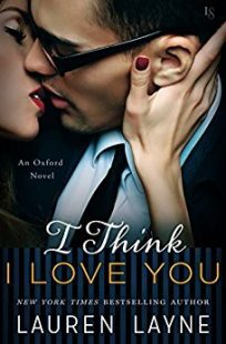 REVIEW & GIVEAWAY: I Think I Love You (Oxford #5) by Lauren Layne