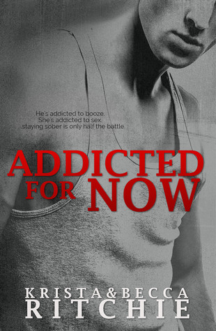 Addicted for Now by Krista and Becca Ritchie