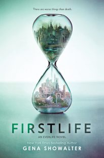 BOOK REVIEW- Firstlife (Everlife #1) by Gena Showalter