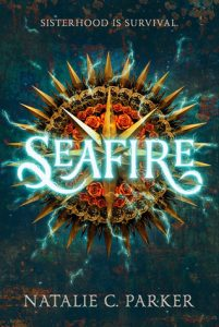 BLOG TOUR+REVIEW: Seafire (Seafire #1) by Natalie C. Parker