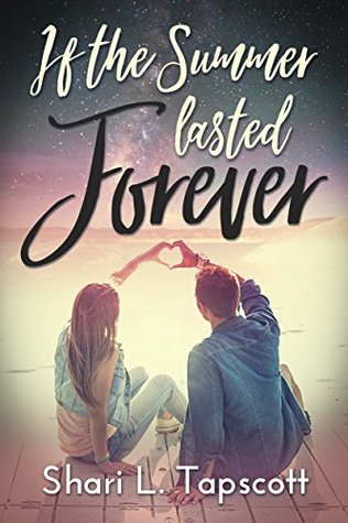 If the Summer Lasted Forever by Shari L. Tapscott