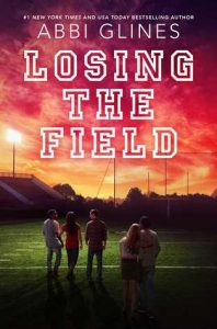 BOOK REVIEW: Losing the Field (The Field Party #4) by Abbi Glines