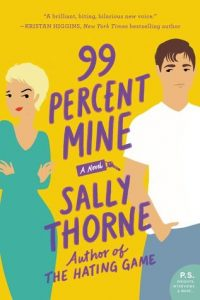 GROUP BOOK REVIEW + Q&A: 99 Percent Mine by Sally Thorne