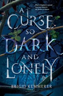 BOOK REVIEW: A Curse So Dark and Lonely (A Curse So Dark and Lonely #1) by Brigid Kemmerer