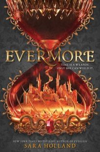 BOOK REVIEW: Evermore (Everless #2) by Sara Holland