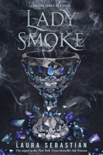 BOOK REVIEW: Lady Smoke (Ash Princess Trilogy #2) by Laura Sebastian