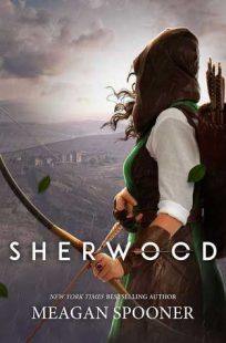 BOOK REVIEW: Sherwood by Meagan Spooner