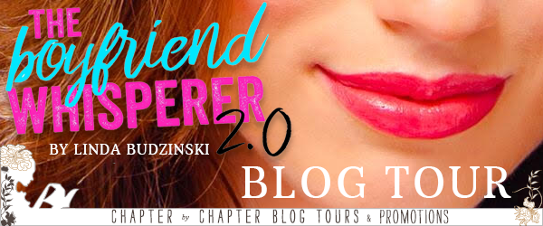 BLOG TOUR + REVIEW: The Boyfriend Whisperer 2.0 (The Boyfriend Whisperer #2) by Linda Budzinski