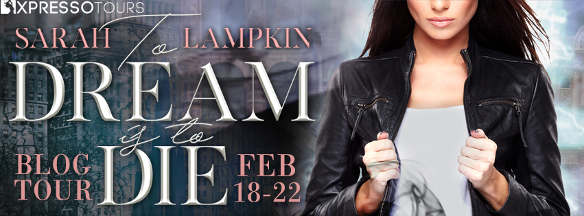 REVIEW + GIVEAWAY: To Dream Is To Die (Dead Dreamer #1) by Sarah Lampkin