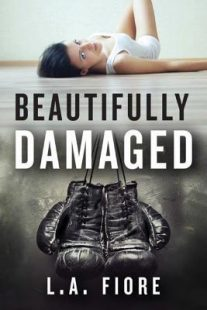 BOOK REVIEW: Beautifully Damaged (Beautifully Damaged #1) by L.A. Fiore