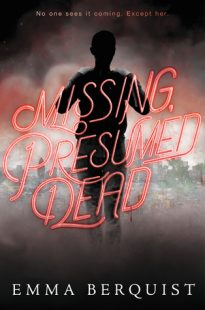 BOOK REVIEW: Missing, Presumed Dead by Emma Berquist
