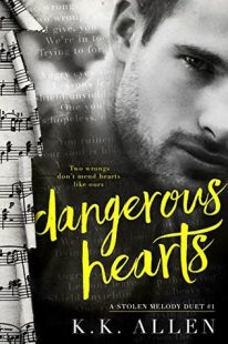 BOOK REVIEW: Dangerous Hearts (A Stolen Melody Duet #1) by K.K. Allen