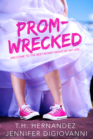Prom-Wrecked by T.H. Hernandez, Jennifer DiGiovanni