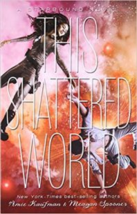 BOOK REVIEW: This Shattered World (Starbound #2) by Amie Kaufman & Meagan Spooner