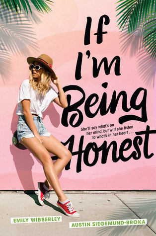 If I'm Being Honest by Emily Wibberley