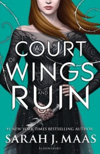 BOOK REVIEW: A Court of Wings and Ruin (A Court of Thorns and Roses #3) by Sarah J Maas