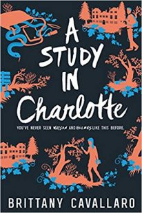 BOOK REVIEW: A Study in Charlotte (Charlotte Holmes #1) by Brittany Cavallaro