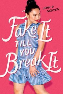 BOOK REVIEW & GIVEAWAY: Fake It Till You Break It by Jenn P. Nguyen
