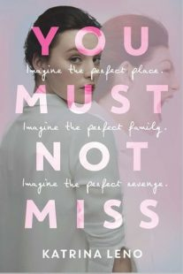 BOOK REVIEW: You Must Not Miss by Katrina Leno