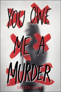 BOOK REVIEW: You Owe Me a Murder by Eileen Cook
