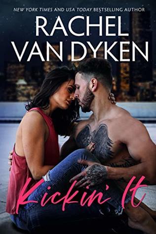 Kickin' It by Rachel Van Dyken