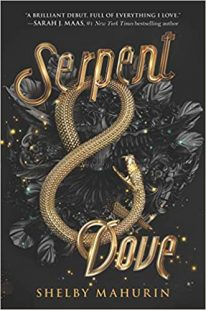 BOOK REVIEW: SERPENT & DOVE (Serpent & Dove #1) by Shelby Mahurin