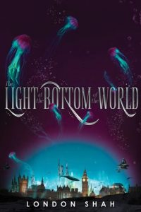 BLOG TOUR + REVIEW + GIVEAWAY: The Light at the Bottom of the World by London Shah