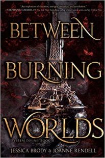 BOOK REVIEW: Between Burning Worlds (System Divine #2) by Jessica Brody, Joanne Rendell