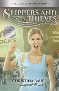 BOOK REVIEW: Slippers And Thieves (Fairy Tales of the Magicorum #4) by Christina Bauer