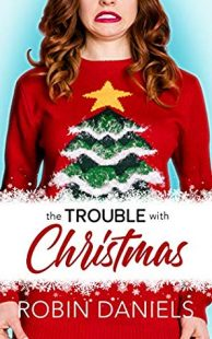 BOOK REVIEW: The Trouble With Christmas by Robin Daniels