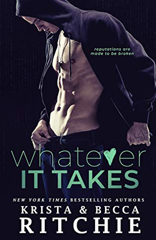 Whatever It Takes by Krista & Becca Ritchie