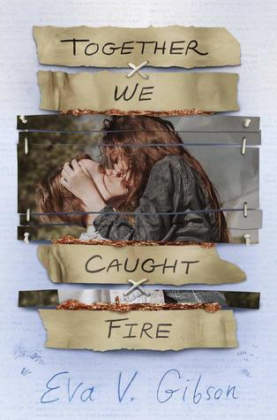 Together We Caught Fire by Eva V. Gibson