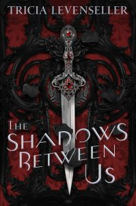 BLOG TOUR + GIVEAWAY + REVIEW: The Shadows Between Us by Tricia Levenseller