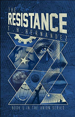 The Resistance by T.H. Hernandez