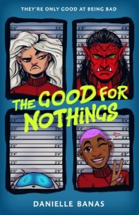 REVIEW & GIVEAWAY: The Good for Nothings by Danielle Banas