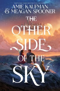 BOOK REVIEW: The Other Side of the Sky (The Other Side of the Sky #1) by Amie Kaufman, Meagan Spooner