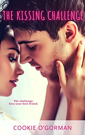 The Kissing Challenge by Cookie O'Gorman