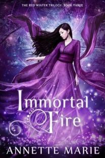 BOOK REVIEW: Immortal Fire (Red Winter Trilogy #3) by Annette Marie
