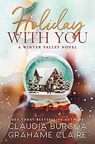 Holiday With You by Claudia Y. Burgoa, Grahame Claire