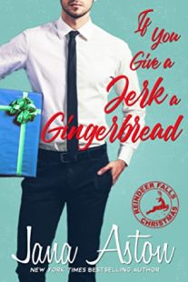 BOOK REVIEW: If You Give A Jerk A Gingerbread (Reindeer Falls #2) by Jana Aston