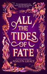 BOOK REVIEW: All the Tides of Fate (All the Stars and Teeth #2) by Adalyn Grace