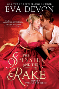 BOOK REVIEW: The Spinster and the Rake (Never a Wallflower #1) by Eva Devon